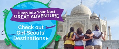 Girl Scout Destinations are a way for a girl to see the world.